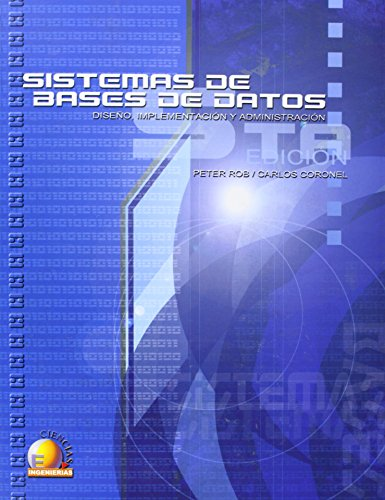 9789706862860: Sistemas de bases de datos/ Database Systems: Diseno, Implementacion Y Administracion/ Design, Implementation and Management (Spanish Edition)