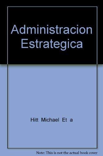 Administracion Estrategica (Spanish Edition): Hitt