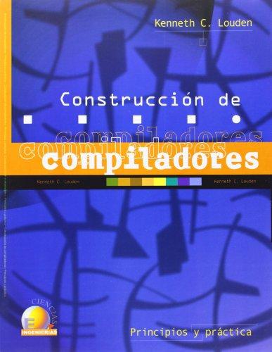 Construccion de compiladores/ Construction of Compilers (Spanish Edition) - Louden, Kenneth C.