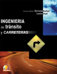 9789706863645: Ingenieria de transito y carreteras/ Traffic And Highway Engineering (Spanish Edition)