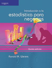 Introduccion A La Estadistica Para Negocios/ Intruduction To Business Statis.: Weiers, Ronald ...