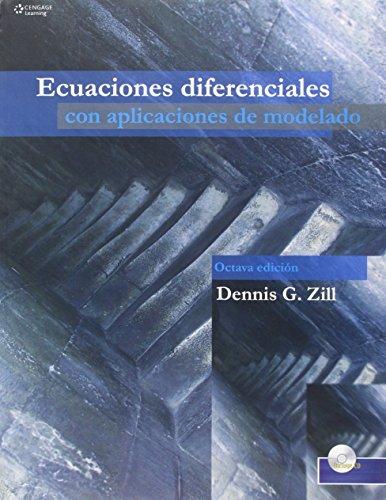 Ecuaciones diferenciales con aplicaciones de modelado /: Dennis G. Zill