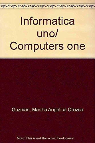 9789706865731: Informatica uno/ Computers one (Spanish Edition)