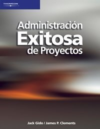 Administracion exitosa de proyectos/ Successful Project Management: Gido, Jack