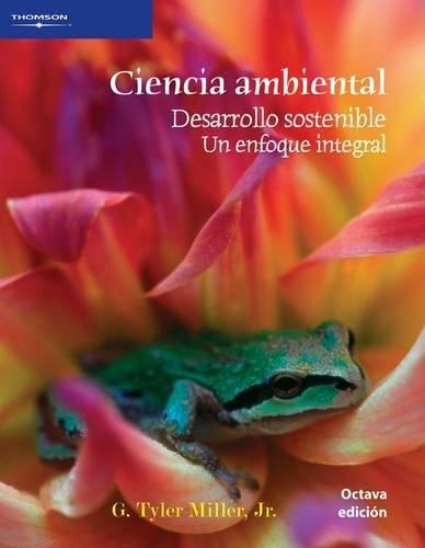 9789706867803: Ciencia ambiental: DESARROLLO SOSTENIBLE. UN ENFOQUE INTEGRAL