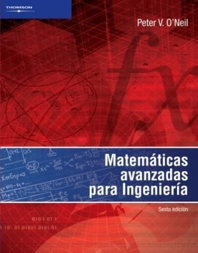 6ª) matematicas avanzadas para ingenieria: O neill, Peter V.
