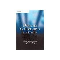 Derecho corporativo y la empresa/ Corporate Laws