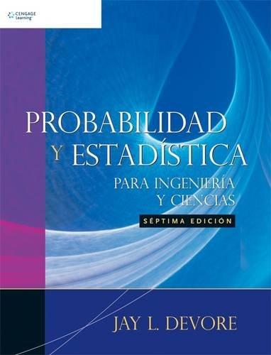 9789706868312: Probabilidad Y Estadistica Para Ingenieria Y Ciencias/ Probability And Statistics For Engineering And Sciences (Spanish Edition)