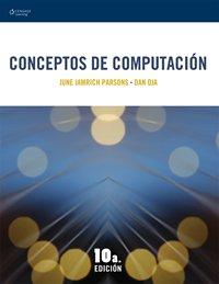 CONCEPTOS DE COMPUTACION 10A ED: PARSONS, JUNE JAMRICH/OJA,