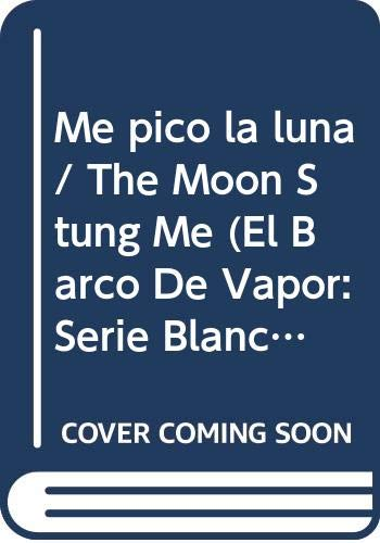 9789706882042: Me pico la luna / The Moon Stung Me (El Barco De Vapor: Serie Blanca / the Steamboat: White Series)