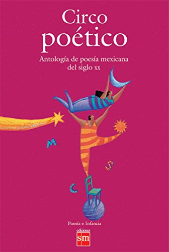 9789706882462: Circo poetico/Poetic circus: Antologia de poesia mexicana del siglo XX/Anthology of mexican poems from the 20th century (Wiley-Scrivener)