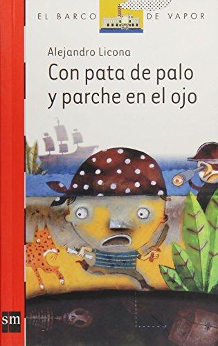 9789706883575: Con pata de palo y parche en el ojo (Barco De Vapor Blanca)
