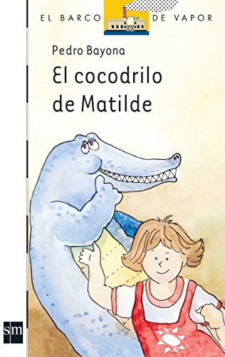 9789706883759: El cocodrilo de Matilde / Matilde's Crocodile (El Barco De Vapor: Serie Blanca / the Steamboat: White Series) (Spanish Edition)