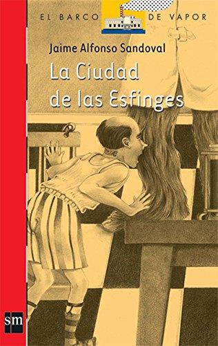9789706883841: La ciudad de las esfinges / The City of Sphinx (El Barco De Vapor: Serie Roja / the Steamboat: Red Series) (Spanish Edition)