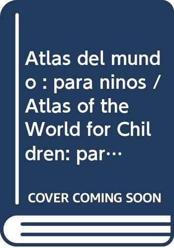9789706883926: Atlas del mundo : para ninos / Atlas of the World for Children