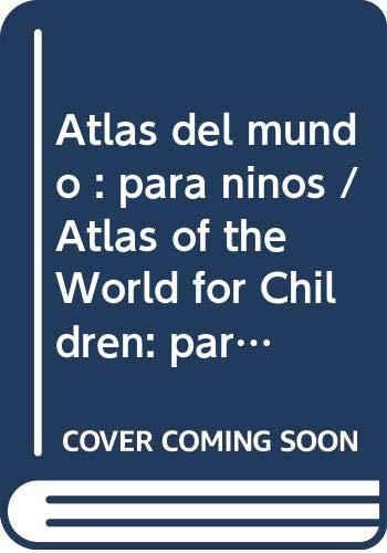 9789706883926: Atlas del mundo : para ninos / Atlas of the World for Children (Spanish Edition)