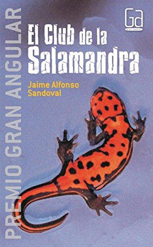 9789706884923: El club de la Salamandra/ The Club of the Salamander (Gran Angular) (Spanish Edition)