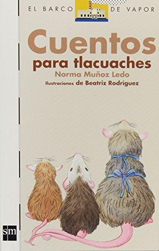 Cuentos para Tlacuaches/ Stories for Tlacuaches (El Barco De Vapor- Blanco/ the Steam ...