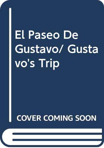 9789706885678: El Paseo De Gustavo/ Gustavo's Trip (Spanish Edition)