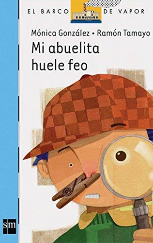 9789706886224: Mi abuelita huele feo (BARCO DE VAPOR BLANCA) (Spanish Edition)