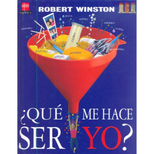 Que Me Hace Ser Yo? / What makes Me Me? (Sm Saber / Sm Know) (Spanish Edition) (9706886303) by Winston, Robert
