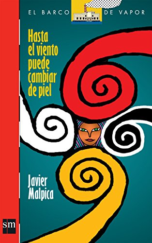 9789706888563: Hasta el viento puede cambiar de piel / Even the Wind Could Change the Skin (El barco de vapor: Serie roja / The Steamboat: Red Series) (Spanish Edition)