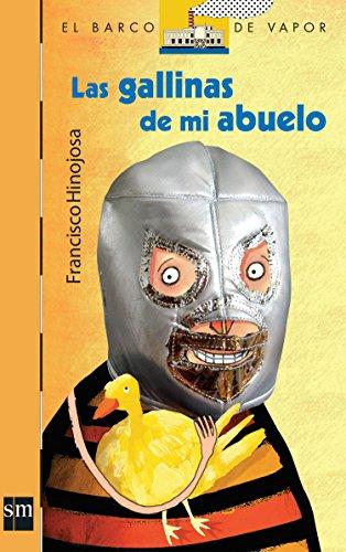 9789706888693: Las gallinas de mi abuelo/ My Grandfather's Hens (El Barco De Vapor- Naranja/ The Steam Boat- Orange) (Spanish Edition)