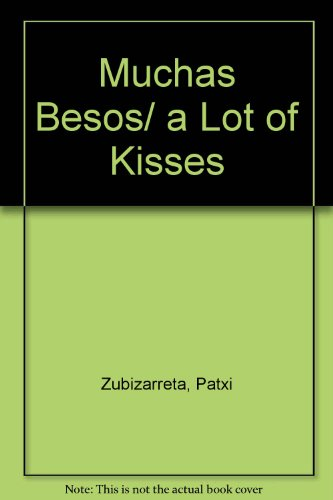 9789706889027: Muchas Besos/ a Lot of Kisses