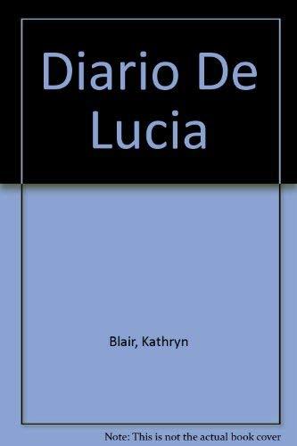 Diario De Lucia (Diarios mexicanos) (Spanish Edition): Kathryn Blair
