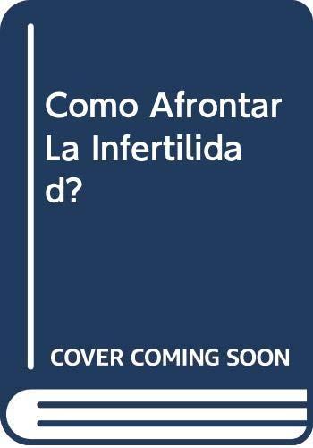 9789706900432: Como Afrontar La Infertilidad?