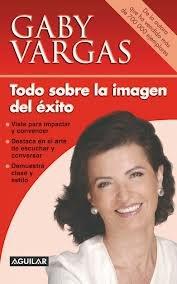 9789706900791: Todo Sobre La Imagen Del Exito (Spanish Edition)