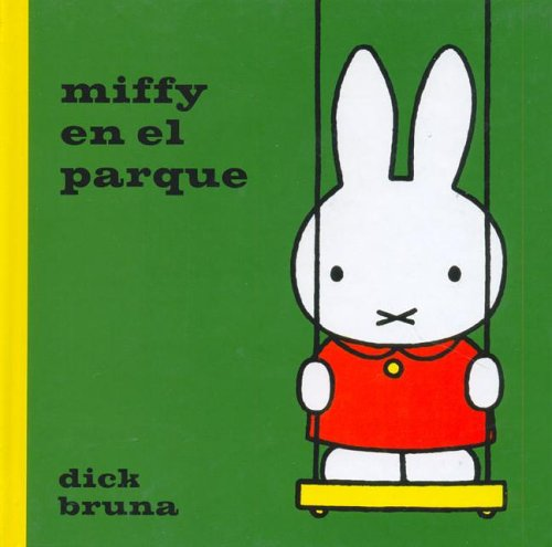 Miffy En El Parque (Spanish Edition) (9706901051) by Dick Bruna