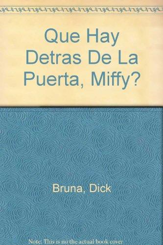Que Hay Detras De La Puerta, Miffy? (Spanish Edition) (970690154X) by Bruna, Dick