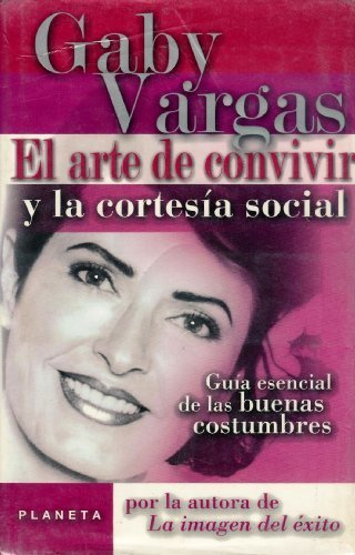 9789706902153: El Arte De Convivir Y LA Cortesia Social / The Art Of Getting Along And Social Courtesy (Spanish Edition)