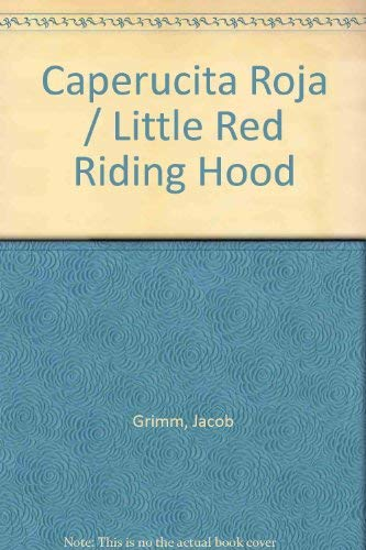 Caperucita Roja / Little Red Riding Hood (Spanish Edition) (9789706902238) by Jacob Grimm