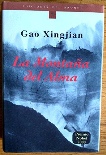 "La Montana del Alma (""Soul Mountain"") (Part of ""Etnicos Del Bronce, Serie Francofonos Del Bronce"" series, 19) (9789706904393) by Gao Xingjian"