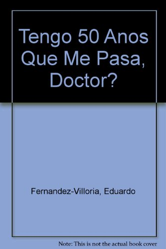 9789706905925: Tengo 50 Anos Que Me Pasa, Doctor?