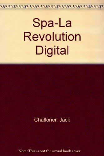 LA Revolucion Digital (Spanish Edition): Jack Challoner