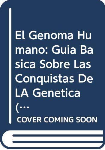 9789706905994: El Genoma Humano: Guia Basica Sobre Las Conquistas De LA Genetica (Essential Science) (Spanish Edition)
