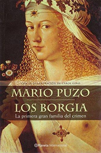 Los Borgia: La Primera Gran Familia del Crimen (Spanish Edition): Puzo, Mario