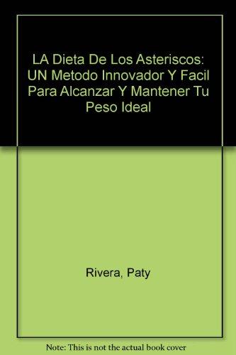 9789706906281: LA Dieta De Los Asteriscos: UN Metodo Innovador Y Facil Para Alcanzar Y Mantener Tu Peso Ideal