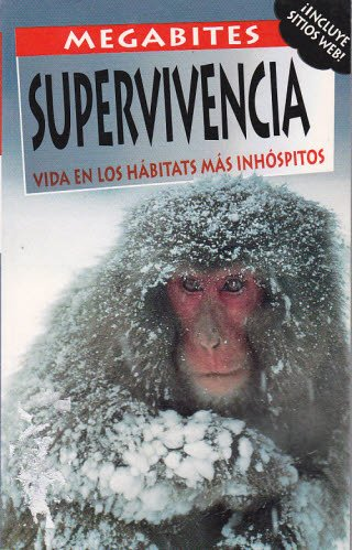 9789706906908: Supervivencia/ Survival: Vida En Los Habitad Mas Inhospitos/ on Life in Earth's Toughest Habitats