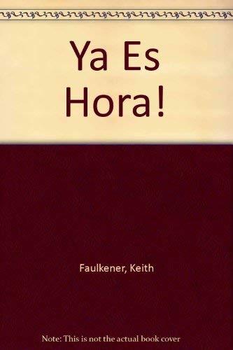 Ya Es Hora! (Spanish Edition): Faulkener, Keith
