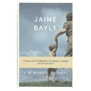 9789706909473: Y de repente, un angel/ And suddenly an angel (Spanish Edition)