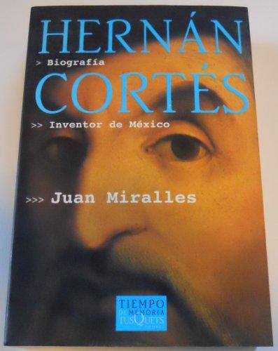 Hernan Cortes: Inventor De Mexico (Spanish Edition)