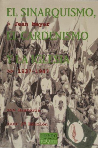 EL SINARQUISMO, EL CARDENISMO Y LA IGLESIA, 1937-1947. Con dedicatoria manuscrita del autor.: MEYER...
