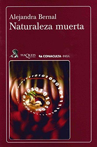 Naturaleza muerta (Spanish Edition) [Paperback] by Alejandra Bernal