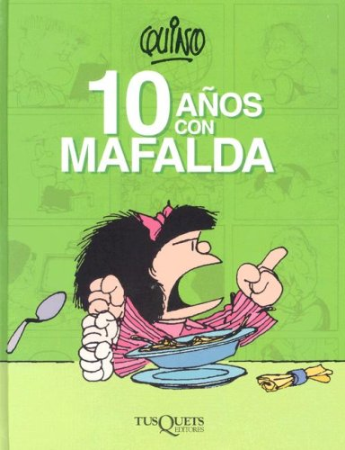 9789706991133: Diez años con mafalda