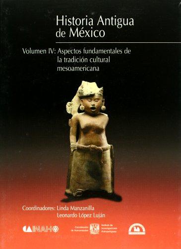 9789707010406: Historia antigua de Mexico. Vol. 4: Aspectos fundamentales de la tradicion cultural mesoamericana (Spanish Edition)