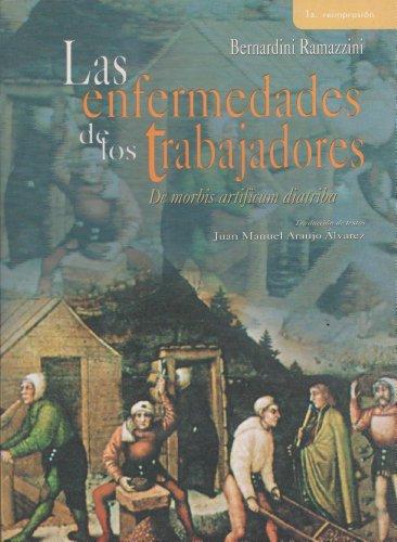 Las enfermedades de los trabajadores/ The Diseases: Ramazzini, Bernardini